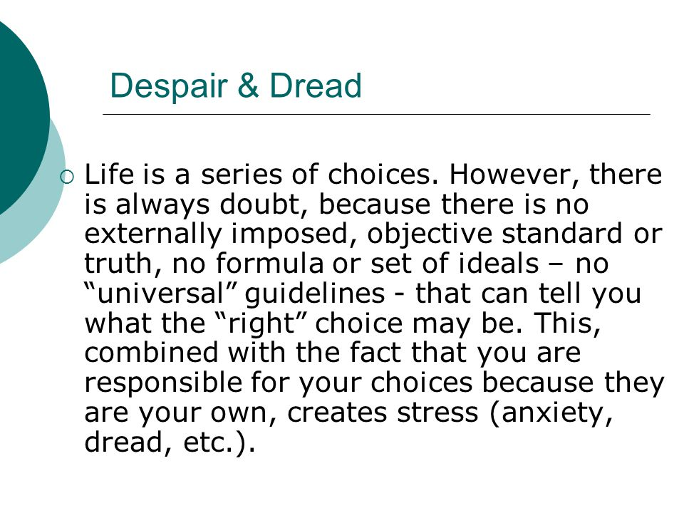 Despair & Dread  Life is a series of choices.