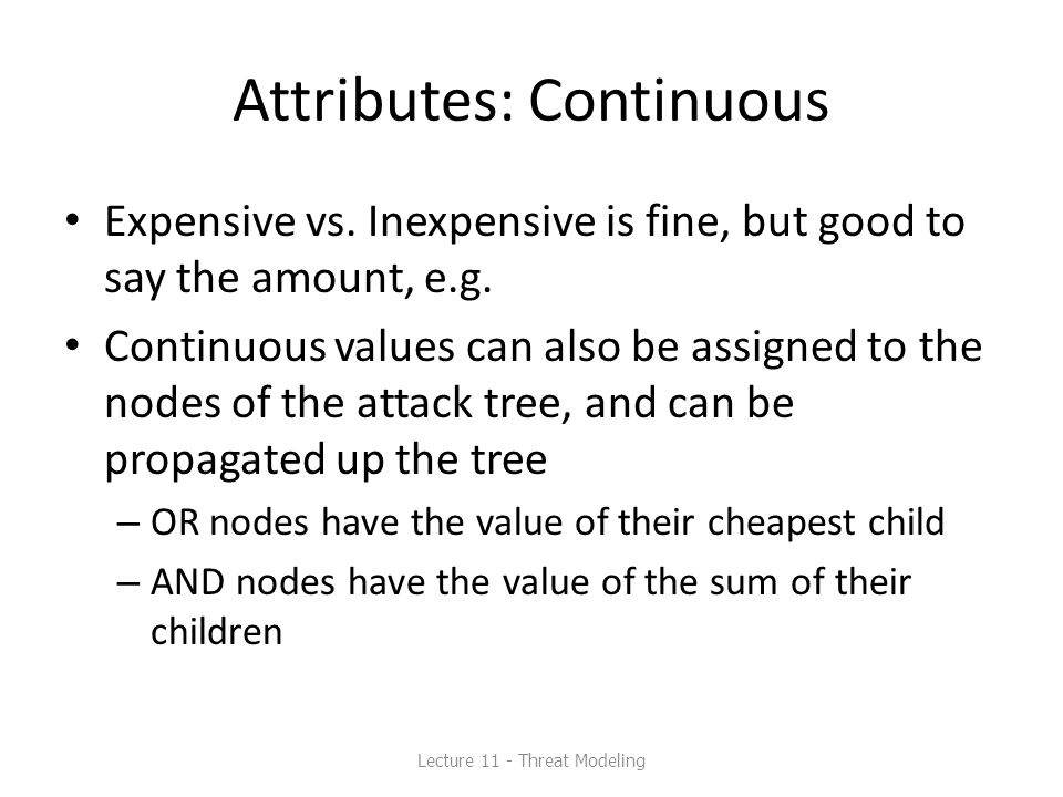 Attributes: Continuous Expensive vs.Inexpensive is fine, but good to say the amount, e.g.