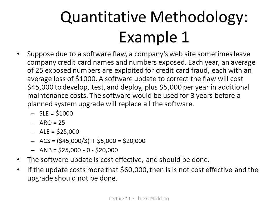 Quantitative Methodology: Example 1 Suppose due to a software flaw, a company's web site sometimes leave company credit card names and numbers exposed