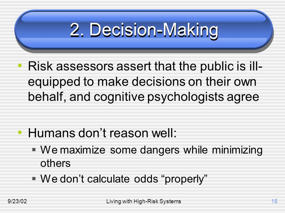 9/23/02Living with High-Risk Systems15 2.