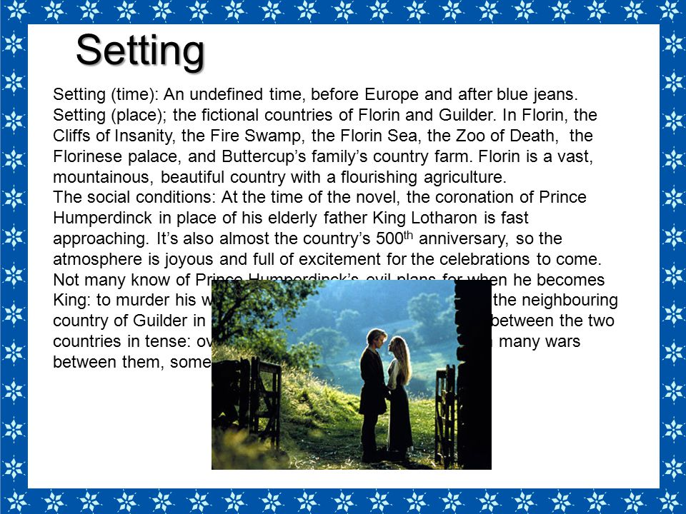 Setting Setting (time): An undefined time, before Europe and after blue jeans.