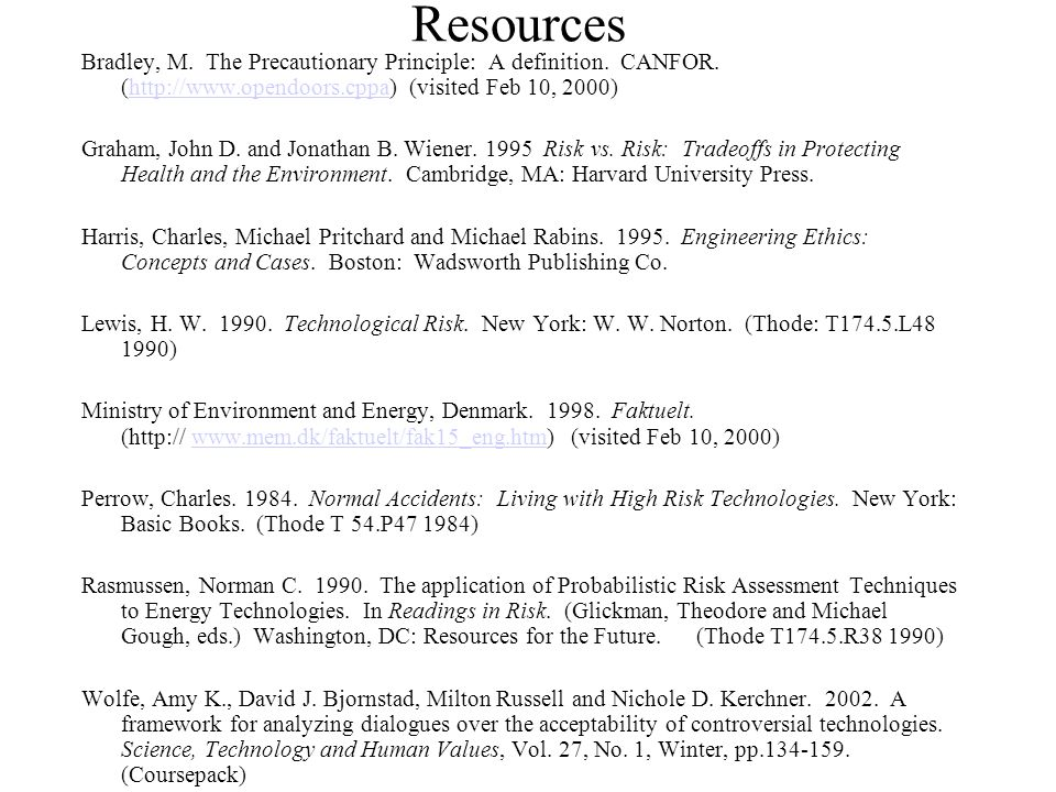 Resources Bradley, M. The Precautionary Principle: A definition.