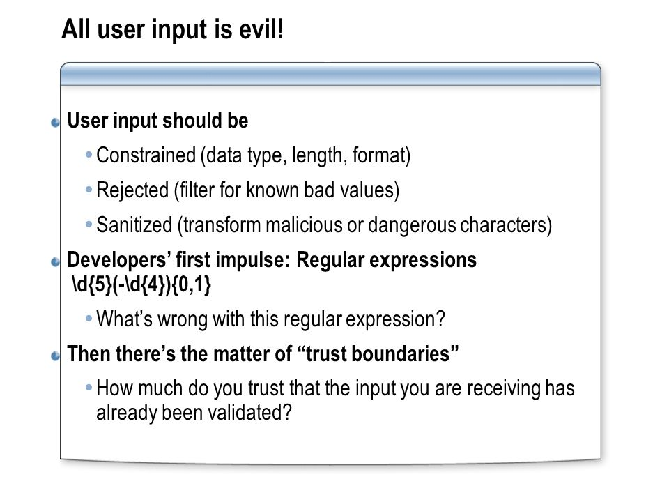 All user input is evil.