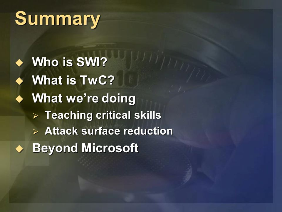 Summary  Who is SWI.  What is TwC.