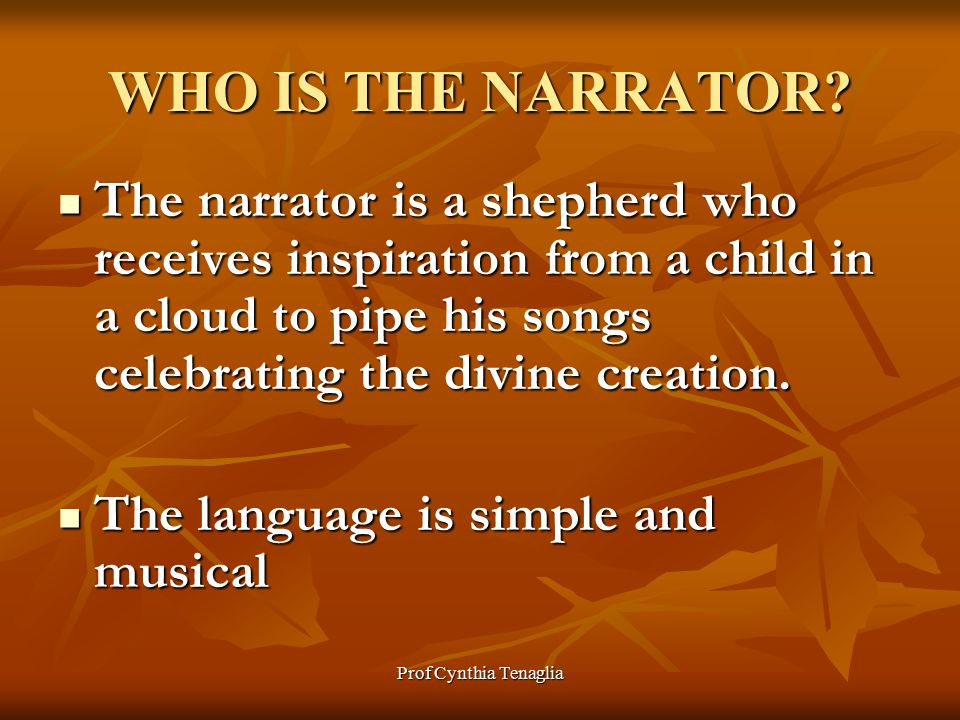 Prof Cynthia Tenaglia Little Lamb, I ll tell thee, Little Lamb, I ll tell thee: He is called by thy name, For he calls himself a Lamb.