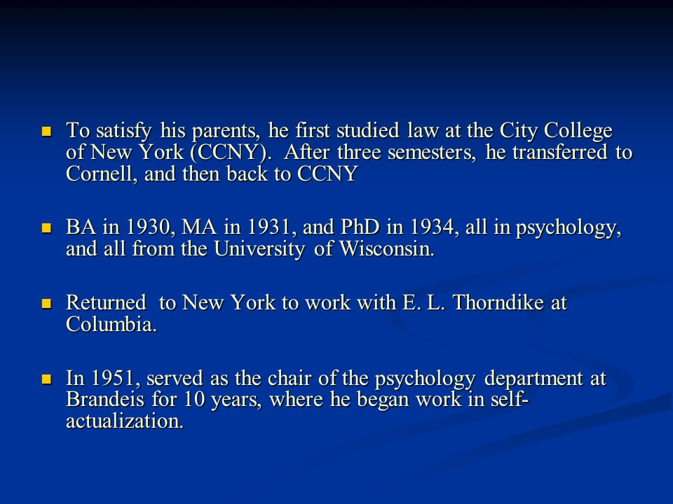 To satisfy his parents, he first studied law at the City College of New York (CCNY). After three semesters, he transferred to Cornell, and then back t