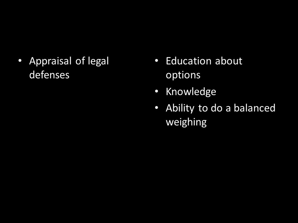 Appraisal of legal defenses Education about options Knowledge Ability to do a balanced weighing