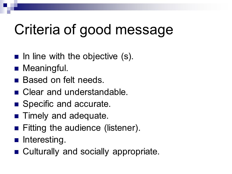Criteria of good message In line with the objective (s).
