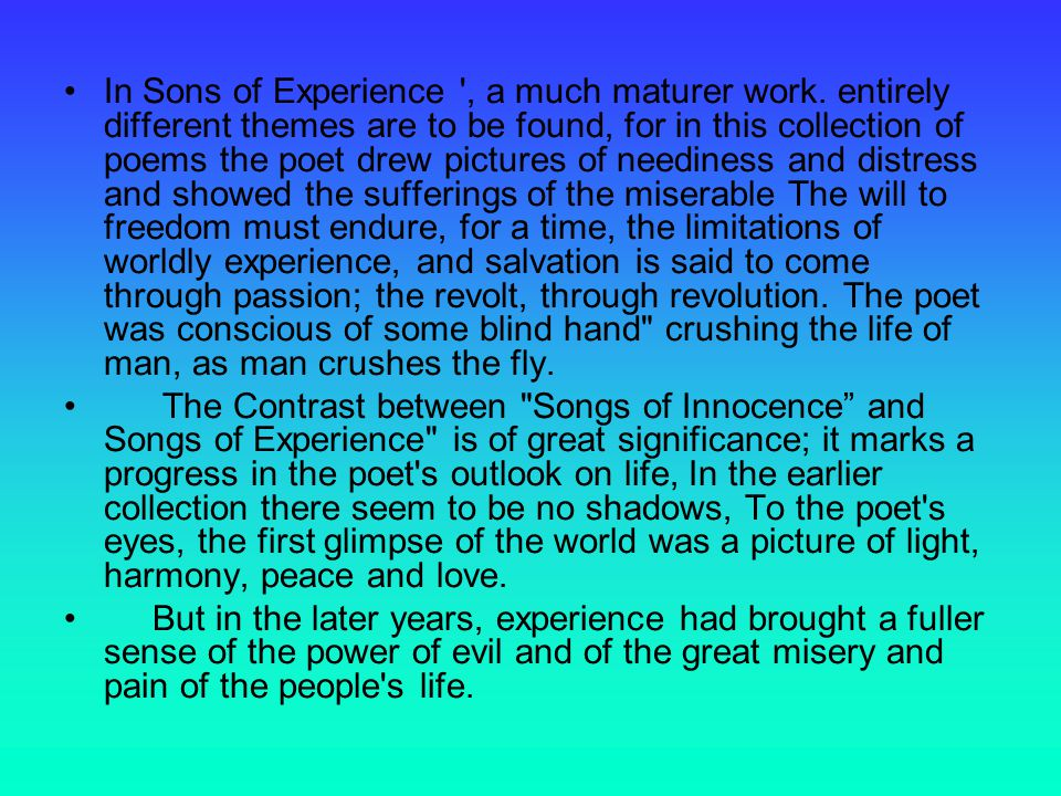 In Sons of Experience , a much maturer work.