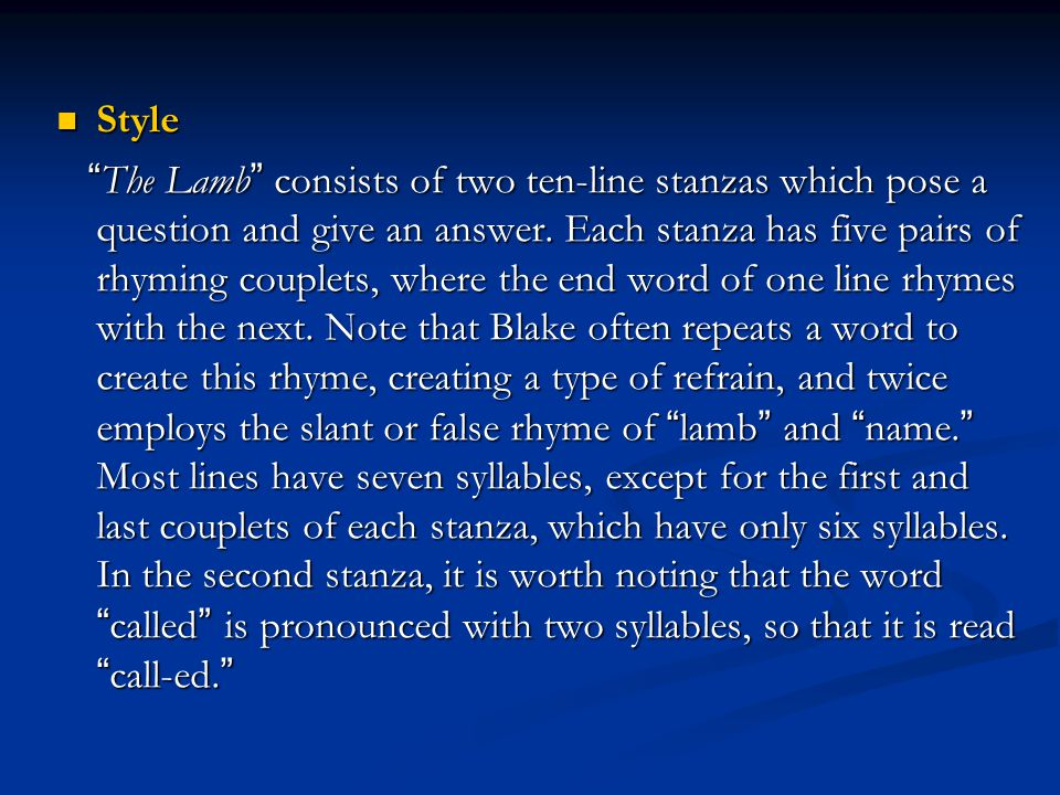 """Style Style """" The Lamb """" consists of two ten-line stanzas which pose a question and give an answer. Each stanza has five pairs of rhyming couplets, wh"""