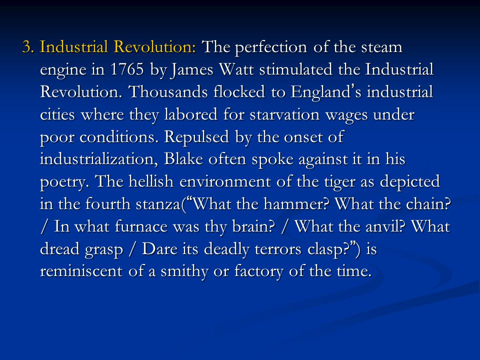 3. Industrial Revolution: The perfection of the steam engine in 1765 by James Watt stimulated the Industrial Revolution. Thousands flocked to England