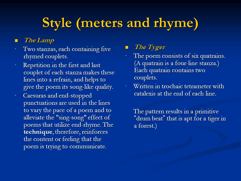 Style (meters and rhyme) The Lamp The Lamp · Two stanzas, each containing five rhymed couplets. · Repetition in the first and last couplet of each sta
