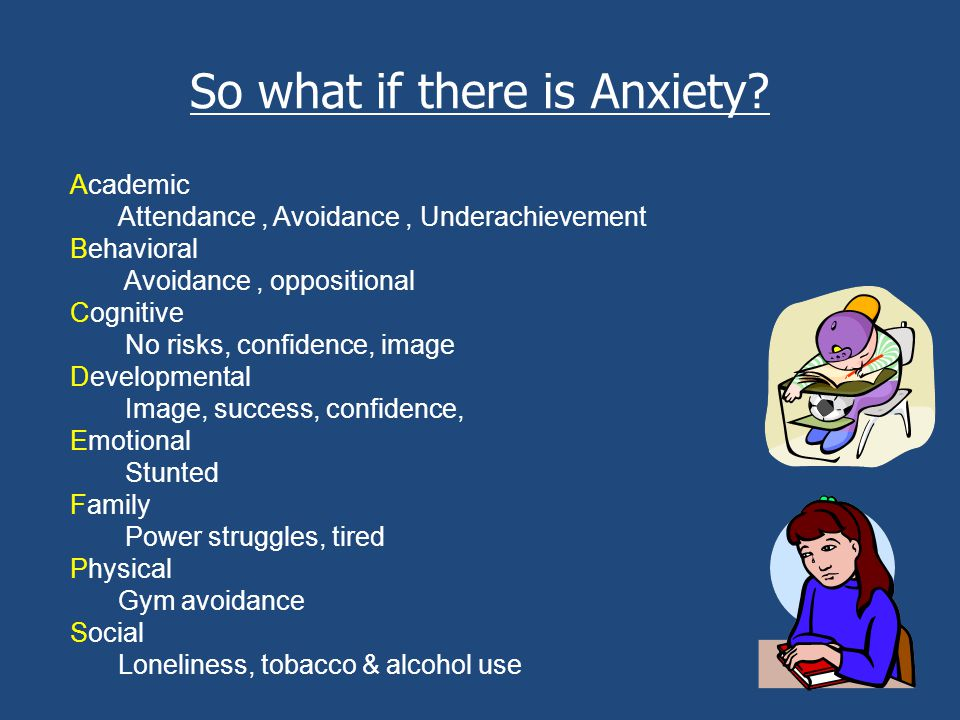 So what if there is Anxiety.