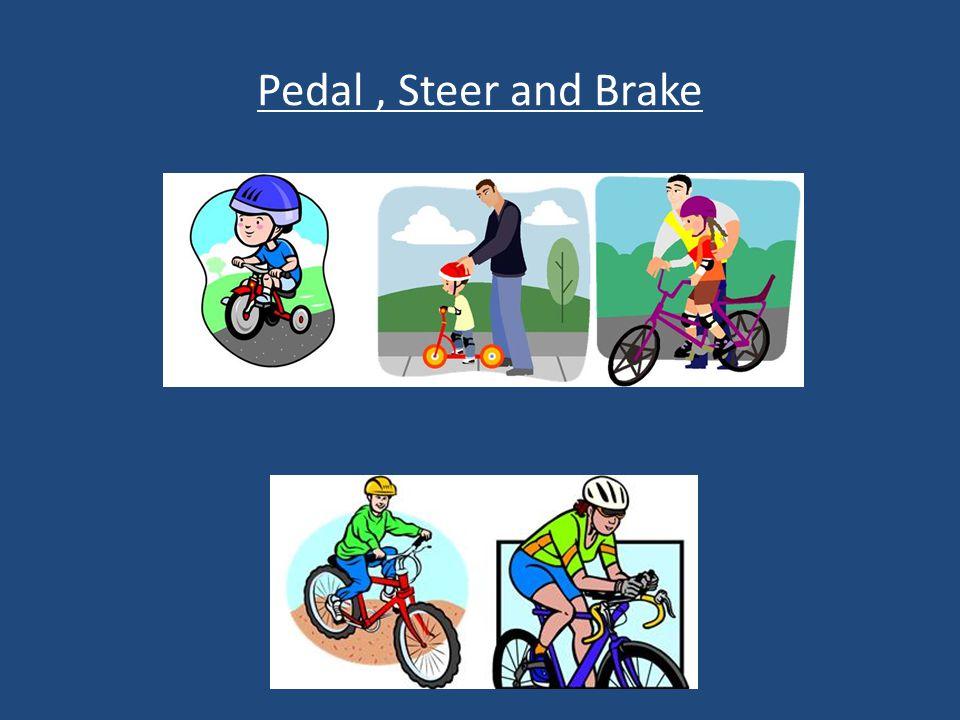 Pedal, Steer and Brake