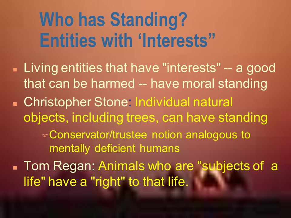 "Who has Standing? Entities with 'Interests"" n Living entities that have"