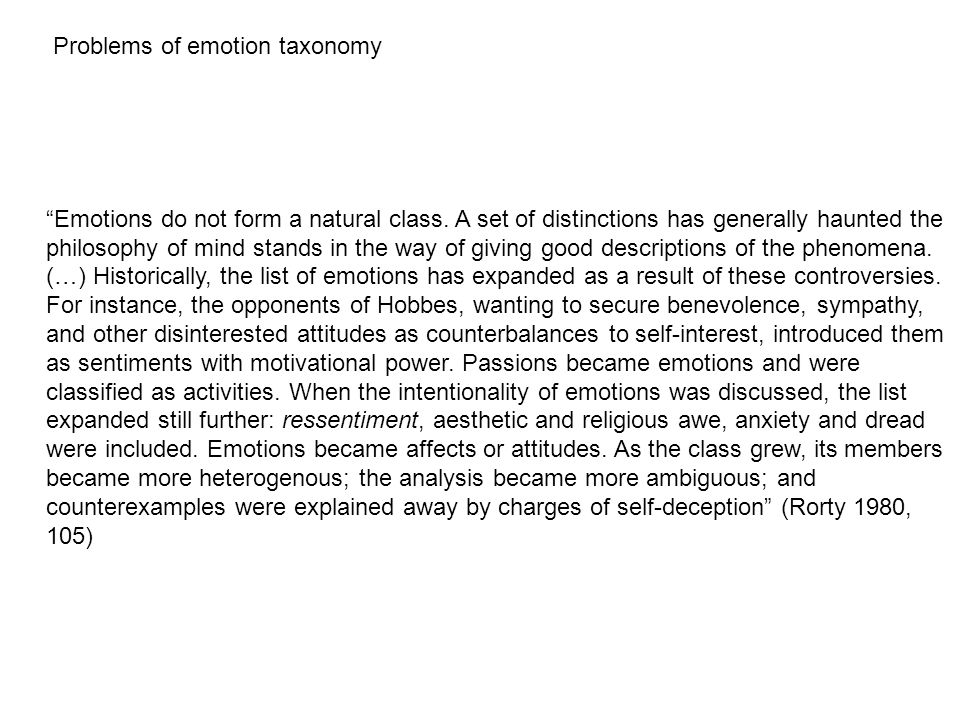 Problems of emotion taxonomy Emotions do not form a natural class.