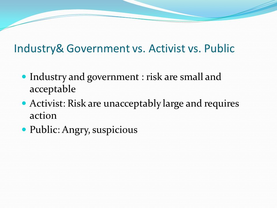 Industry& Government vs. Activist vs.