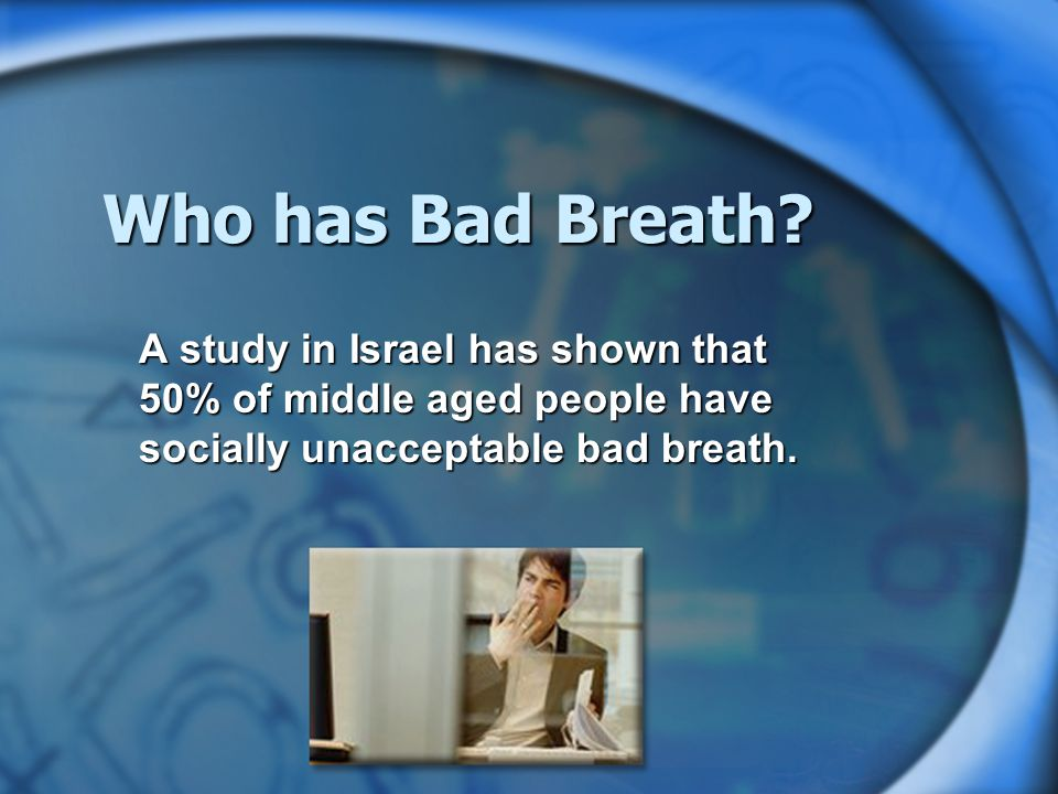 Who has Bad Breath.