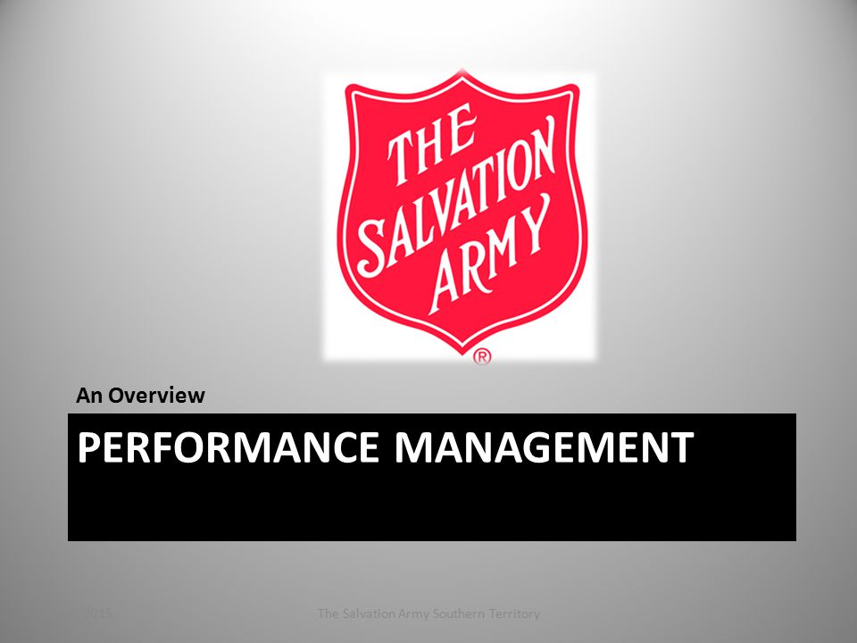 PERFORMANCE MANAGEMENT An Overview 4/27/2015The Salvation Army Southern Territory1