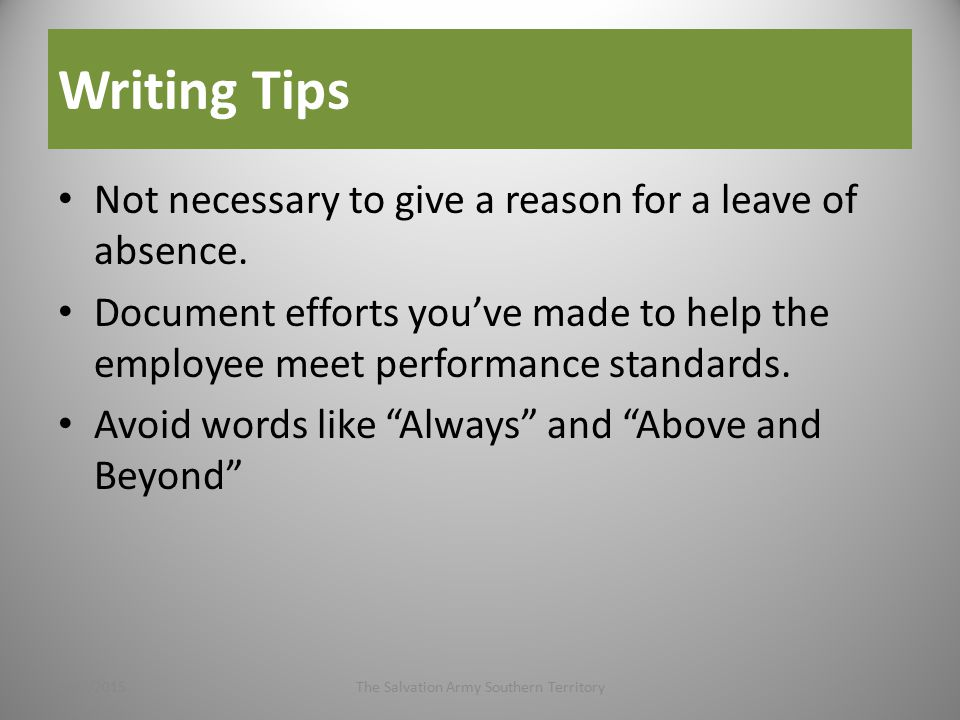 Writing Tips Not necessary to give a reason for a leave of absence.