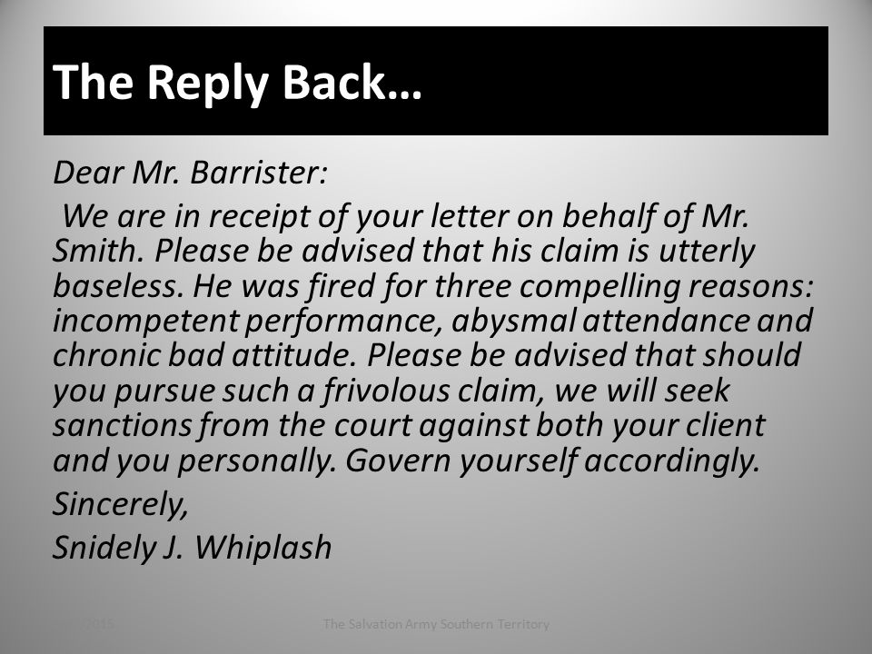 The Reply Back… Dear Mr. Barrister: We are in receipt of your letter on behalf of Mr.