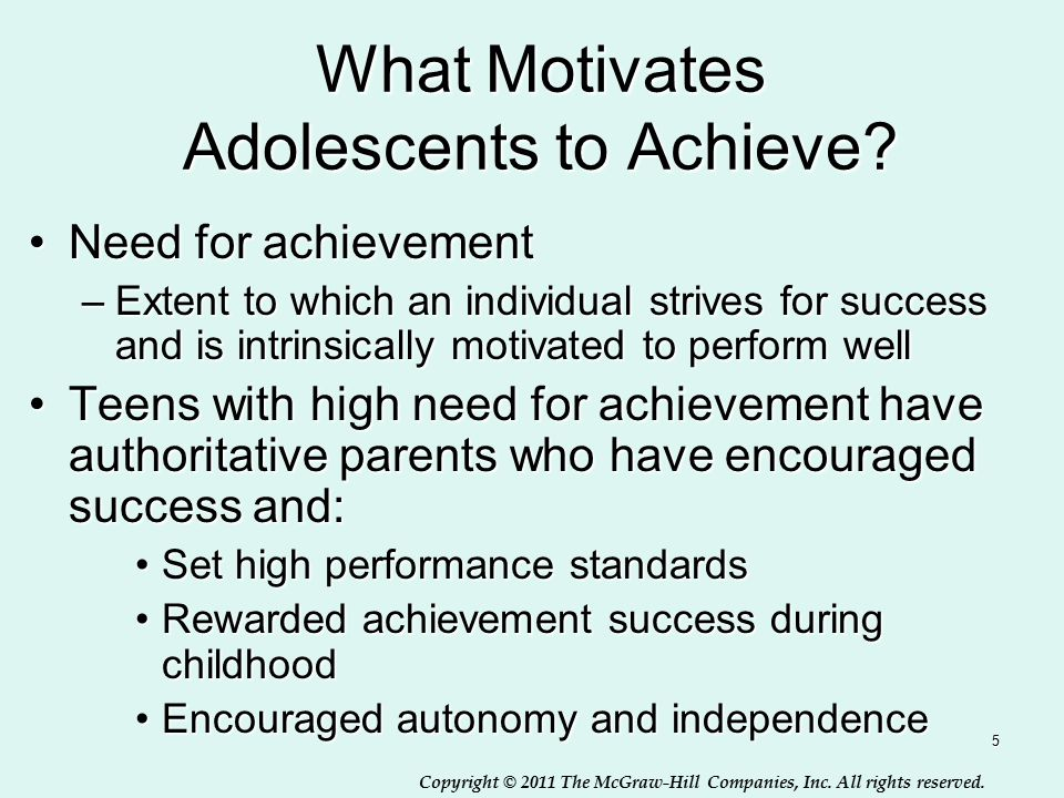 Copyright © 2011 The McGraw-Hill Companies, Inc. All rights reserved. 5 What Motivates Adolescents to Achieve? Need for achievementNeed for achievemen