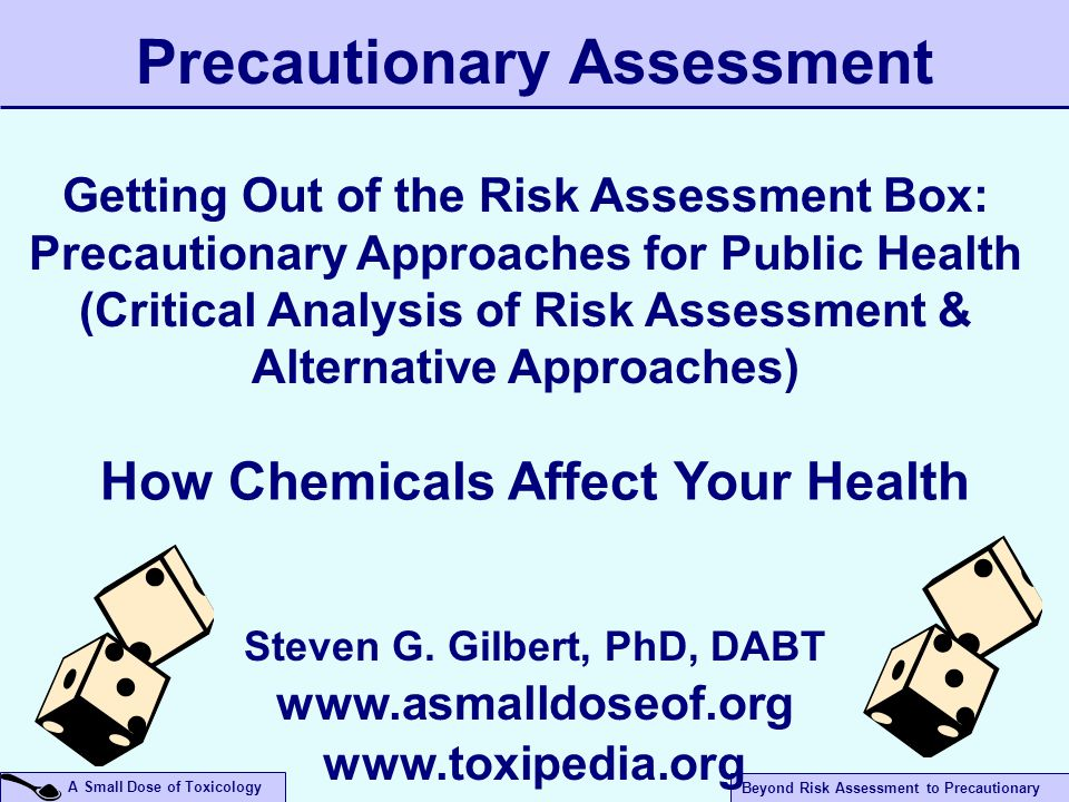 A Small Dose of Toxicology Beyond Risk Assessment to Prec – 09/19/07 All scientific work is incomplete - whether it be observational or experimental.