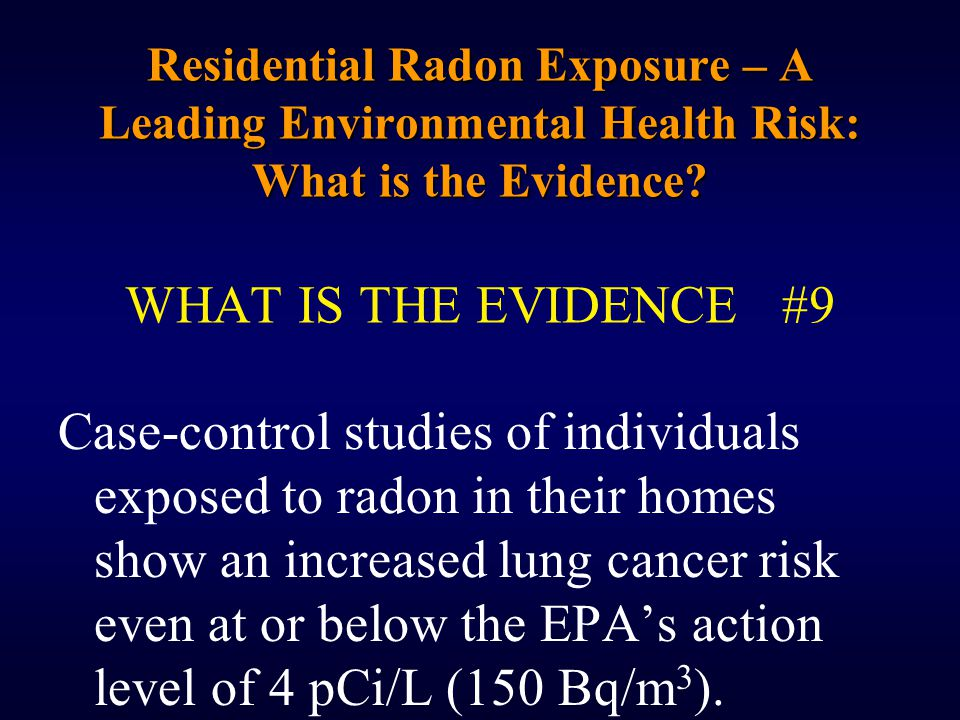 Residential Radon Exposure – A Leading Environmental Health Risk: What is the Evidence.