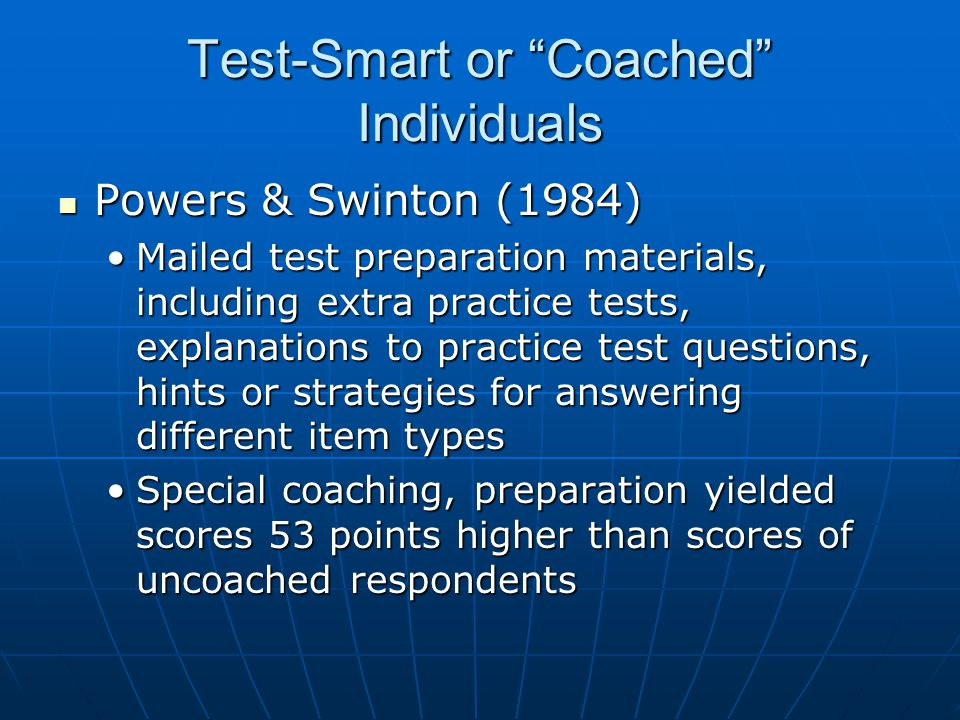 "Test-Smart or ""Coached"" Individuals Powers & Swinton (1984) Powers & Swinton (1984) Mailed test preparation materials, including extra practice tests,"