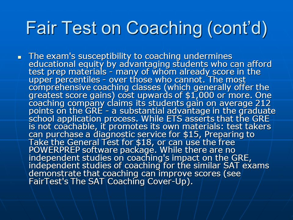Fair Test on Coaching (cont'd) The exam's susceptibility to coaching undermines educational equity by advantaging students who can afford test prep ma
