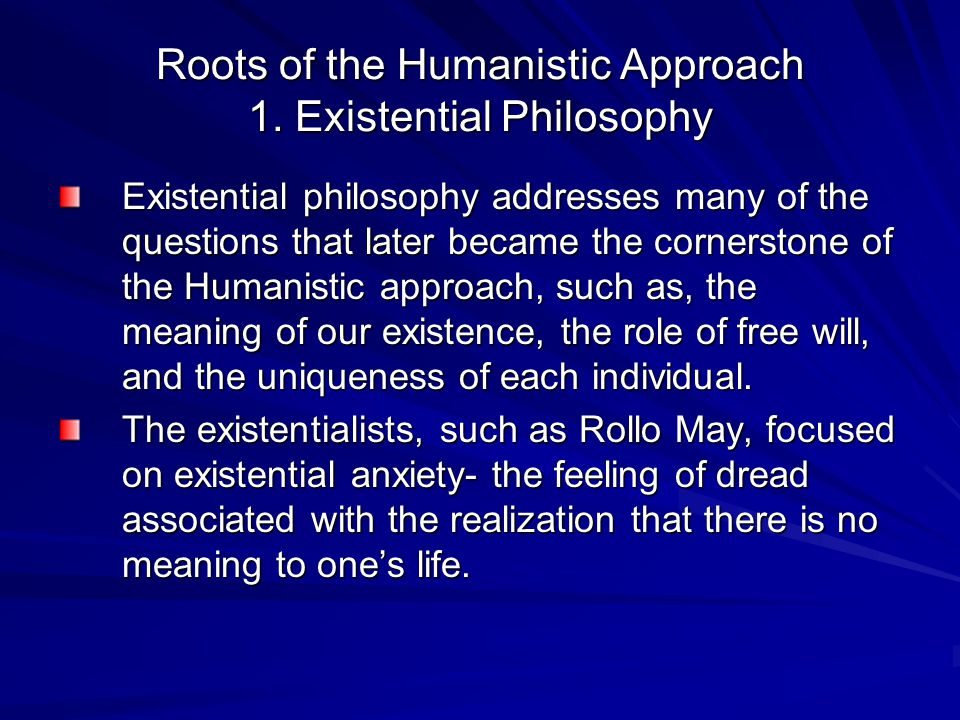 Roots of the Humanistic Approach 1.