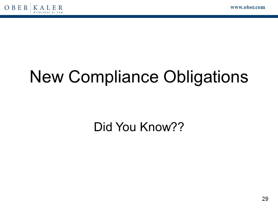 www.ober.com 29 New Compliance Obligations Did You Know
