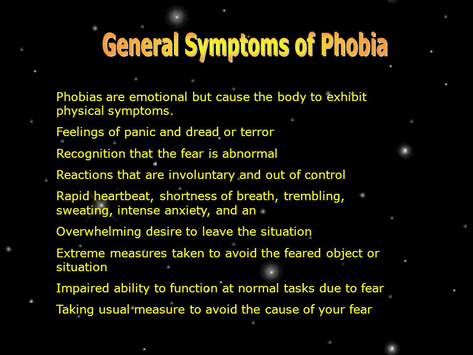 Phobias are emotional but cause the body to exhibit physical symptoms.