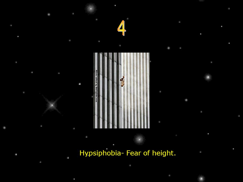 Hypsiphobia- Fear of height.
