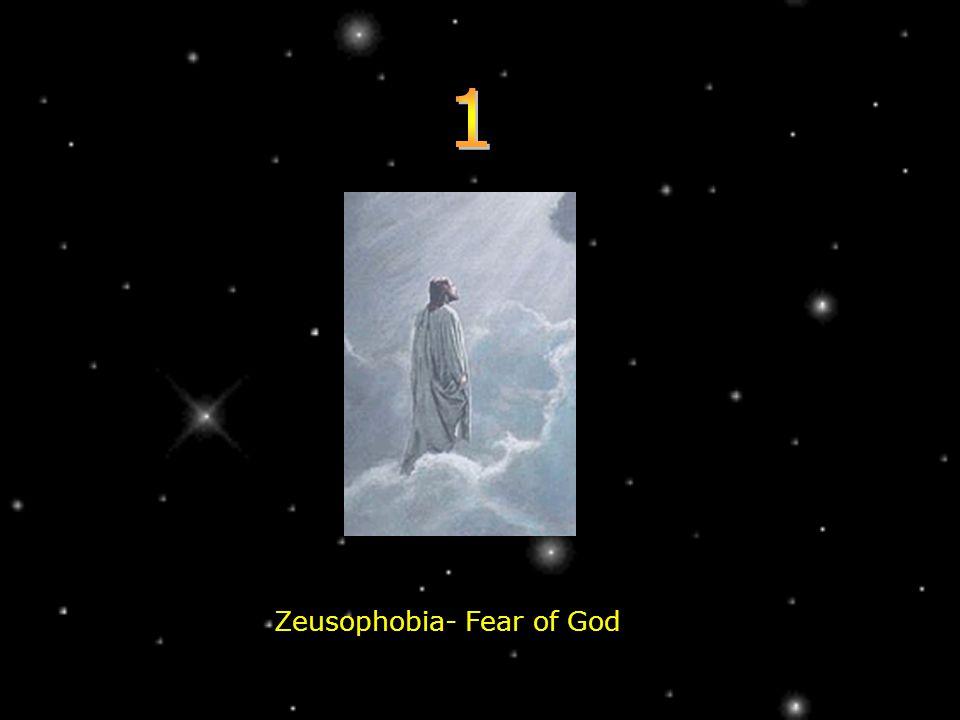 Zeusophobia- Fear of God