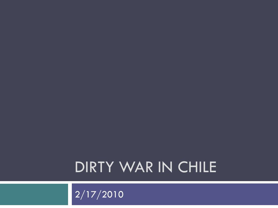 DIRTY WAR IN CHILE 2/17/2010