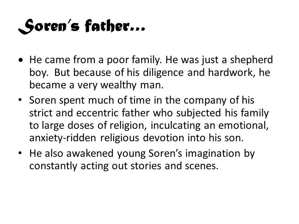 Soren's father…  He came from a poor family. He was just a shepherd boy.