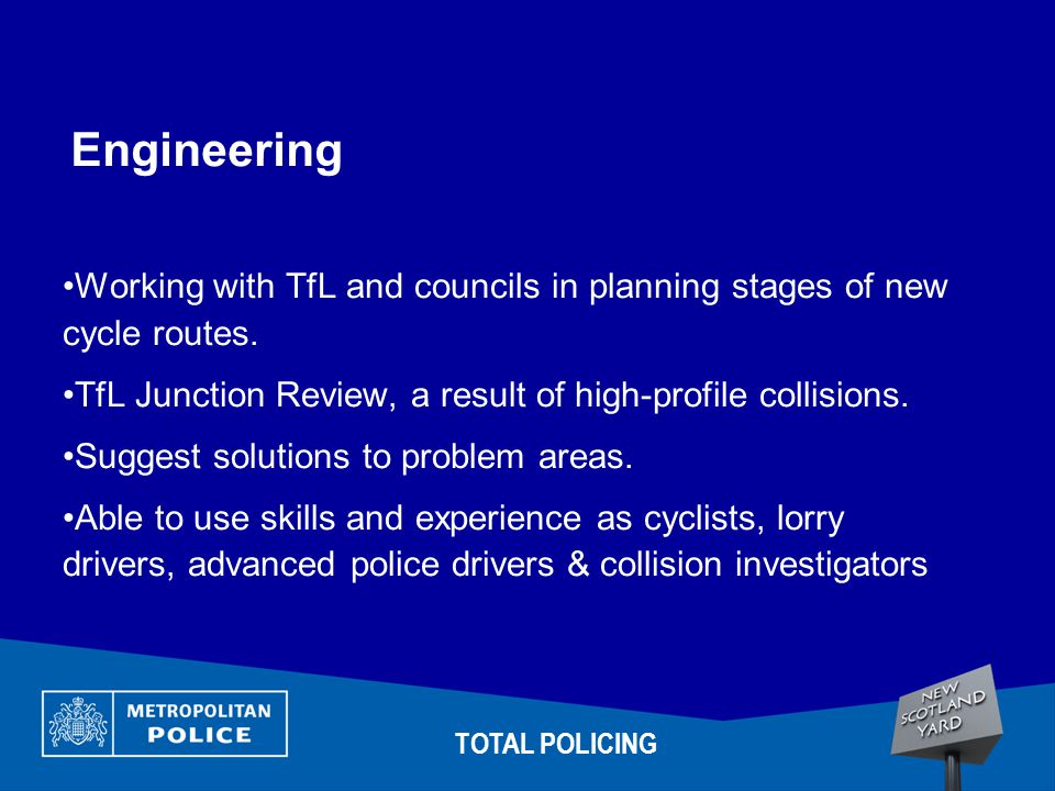 Engineering Working with TfL and councils in planning stages of new cycle routes.
