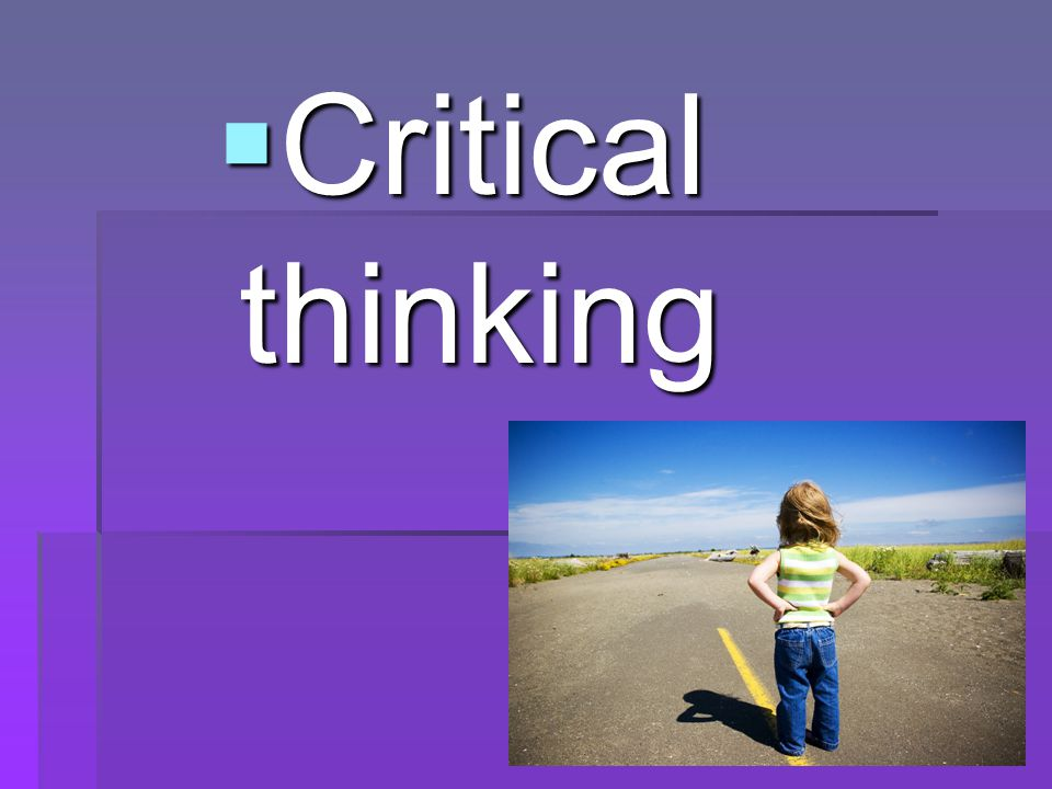  Critical thinking