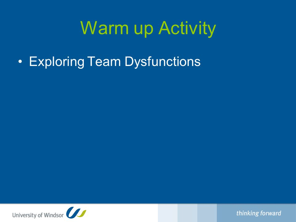 Warm up Activity Exploring Team Dysfunctions