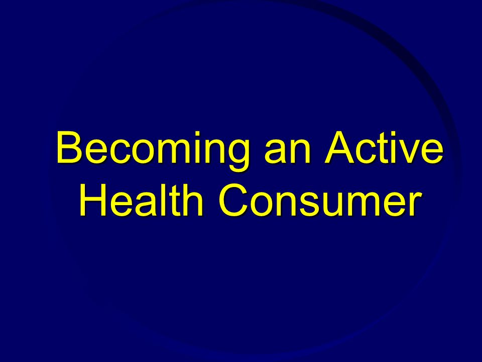 Becoming an Active Health Consumer