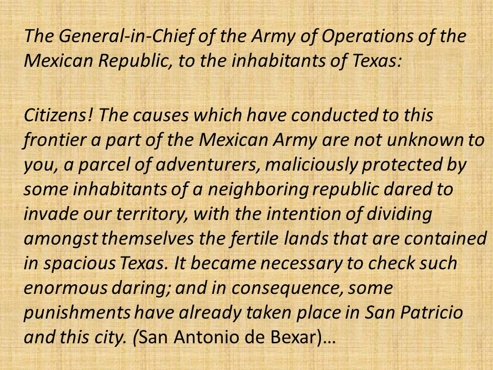 The General-in-Chief of the Army of Operations of the Mexican Republic, to the inhabitants of Texas: Citizens.