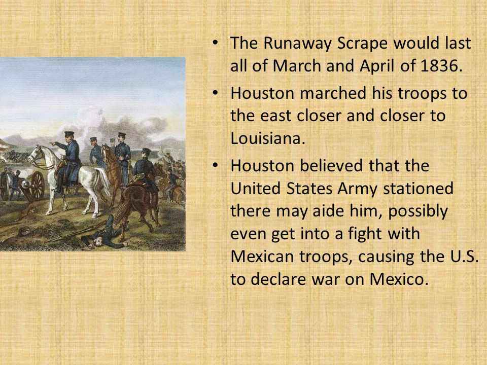 The Runaway Scrape would last all of March and April of 1836.