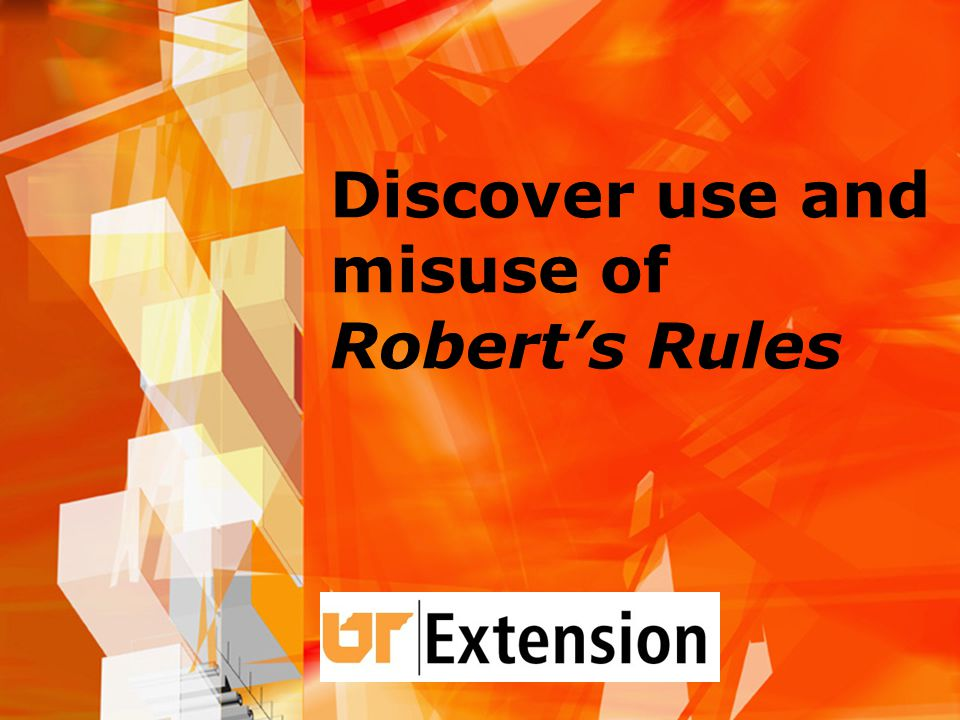 Discover use and misuse of Robert's Rules