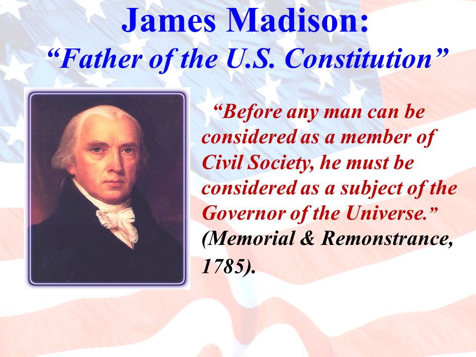 James Madison: Father of the U.S.
