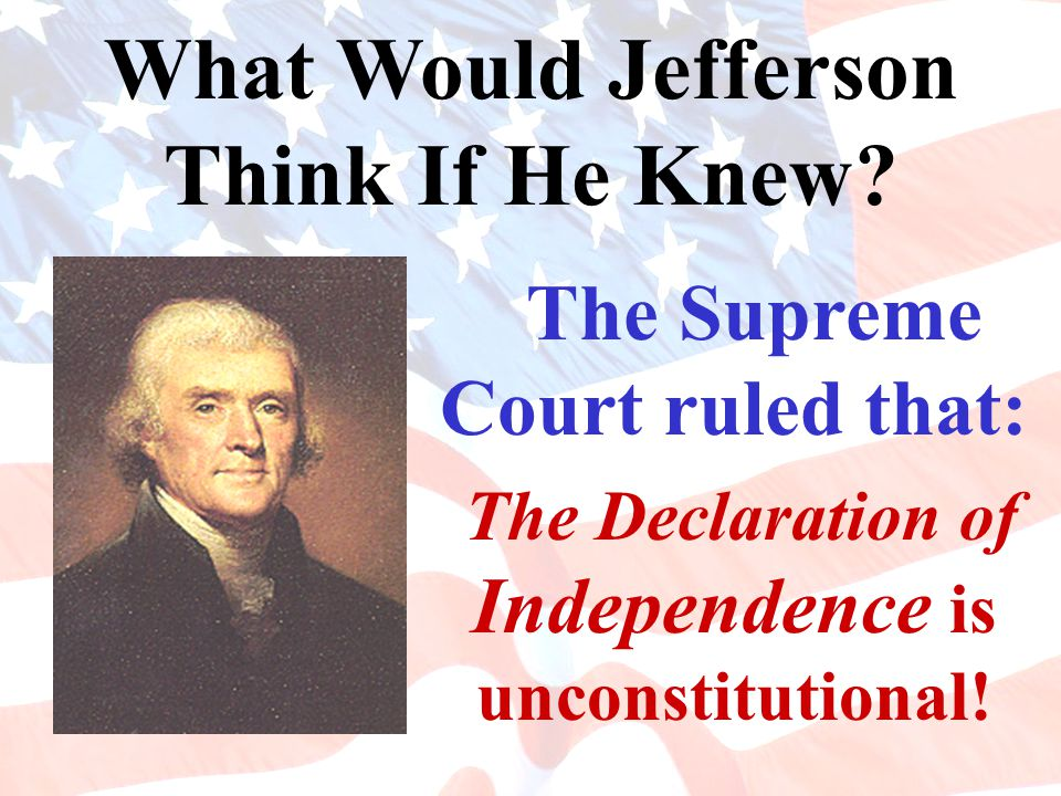 What Would Jefferson Think If He Knew.