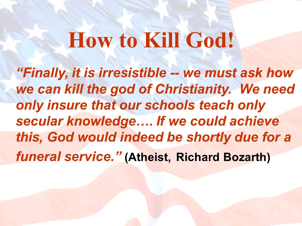 Finally, it is irresistible -- we must ask how we can kill the god of Christianity.