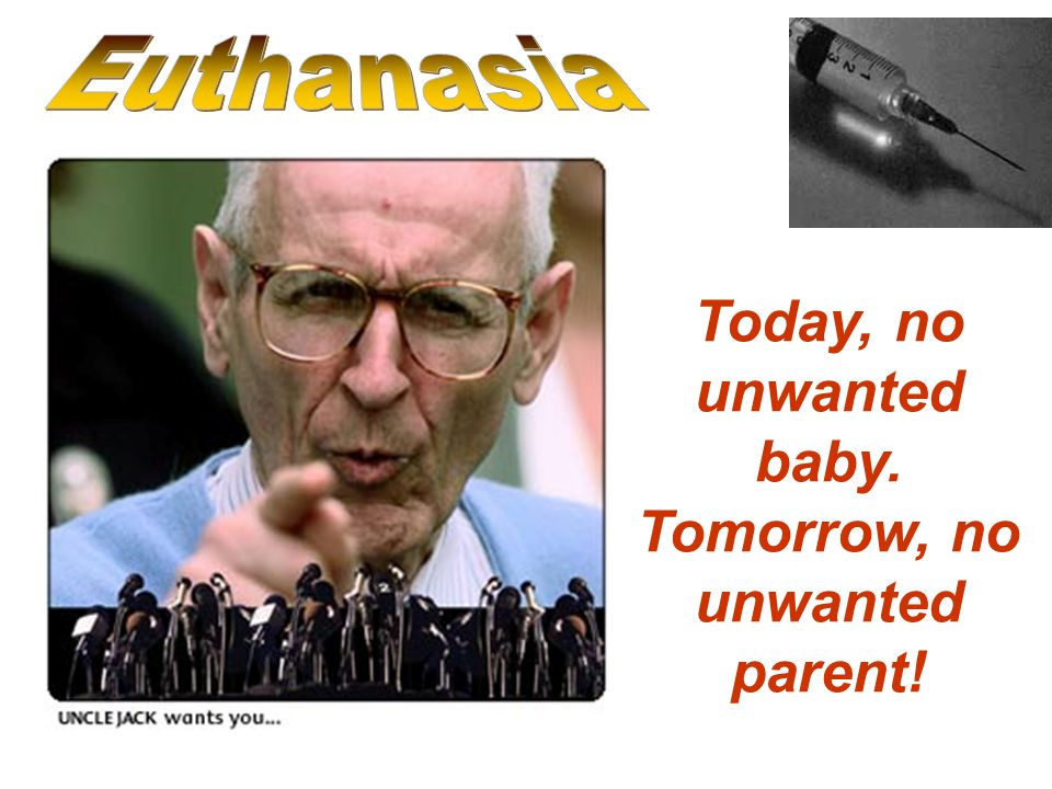 Today, no unwanted baby. Tomorrow, no unwanted parent!