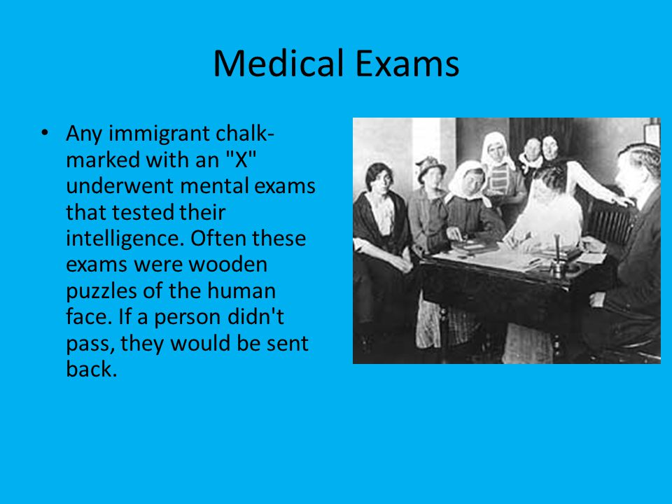 Medical Exams Any immigrant chalk- marked with an