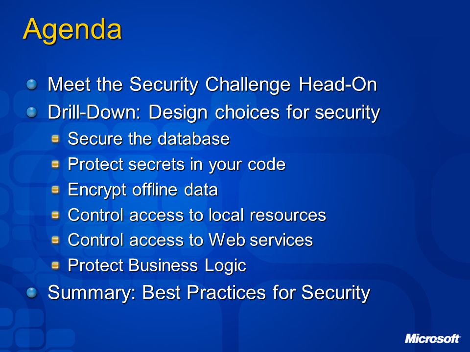 Meet Security Head-On Adopt a structured approach to identifying, quantifying, and addressing threats Threat Modeling Security Checklists Best Practice: Make security reviews part of development process Part of writing specifications and designing Just like coding and testing